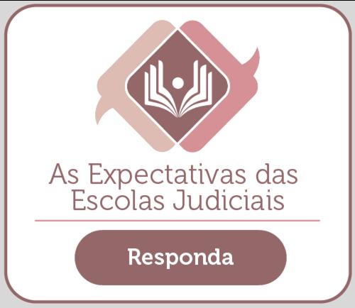 Banner Pesquisa As Expectativas das Escolas Judiciais